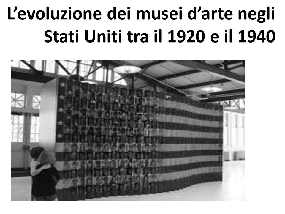 Levoluzione dei musei darte negli Stati Uniti tra il 1920 e il 1940