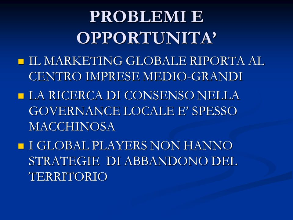 PROBLEMI E OPPORTUNITA IL MARKETING GLOBALE RIPORTA AL CENTRO IMPRESE MEDIO-GRANDI IL MARKETING GLOBALE RIPORTA AL CENTRO IMPRESE MEDIO-GRANDI LA RICE