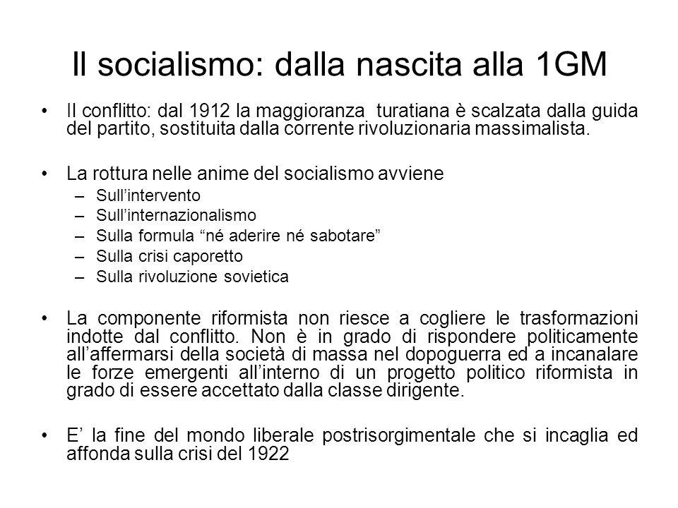 Il socialismo: dalla nascita alla 1GM Il conflitto: dal 1912 la maggioranza turatiana è scalzata dalla guida del partito, sostituita dalla corrente ri