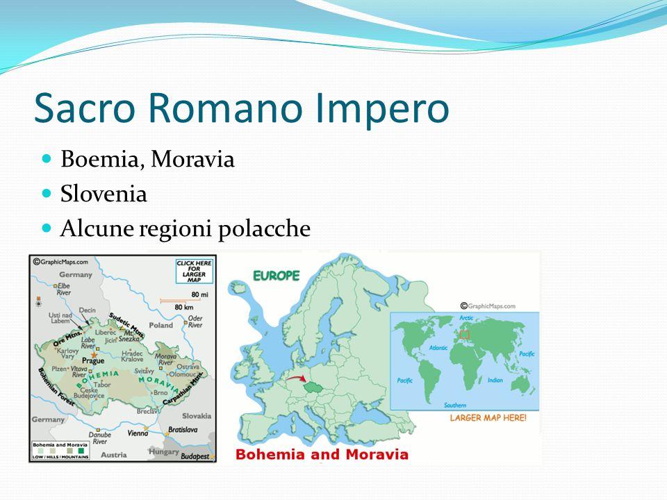 Sacro Romano Impero Boemia, Moravia Slovenia Alcune regioni polacche