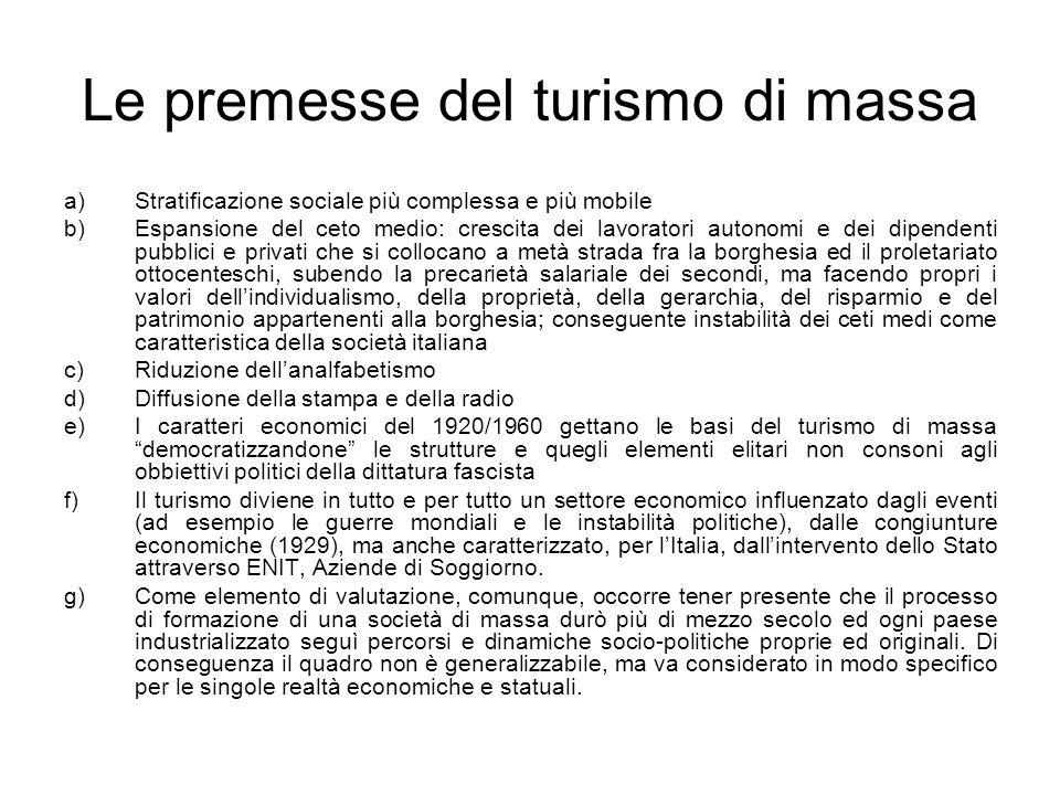 Le premesse del turismo di massa a)Stratificazione sociale più complessa e più mobile b)Espansione del ceto medio: crescita dei lavoratori autonomi e