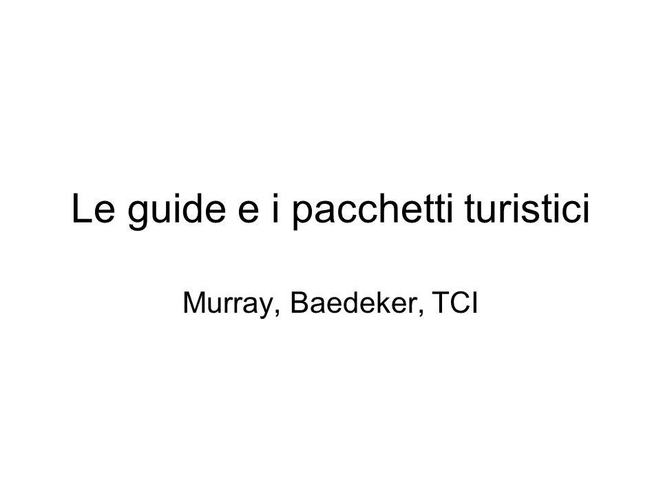 Le guide e i pacchetti turistici Murray, Baedeker, TCI