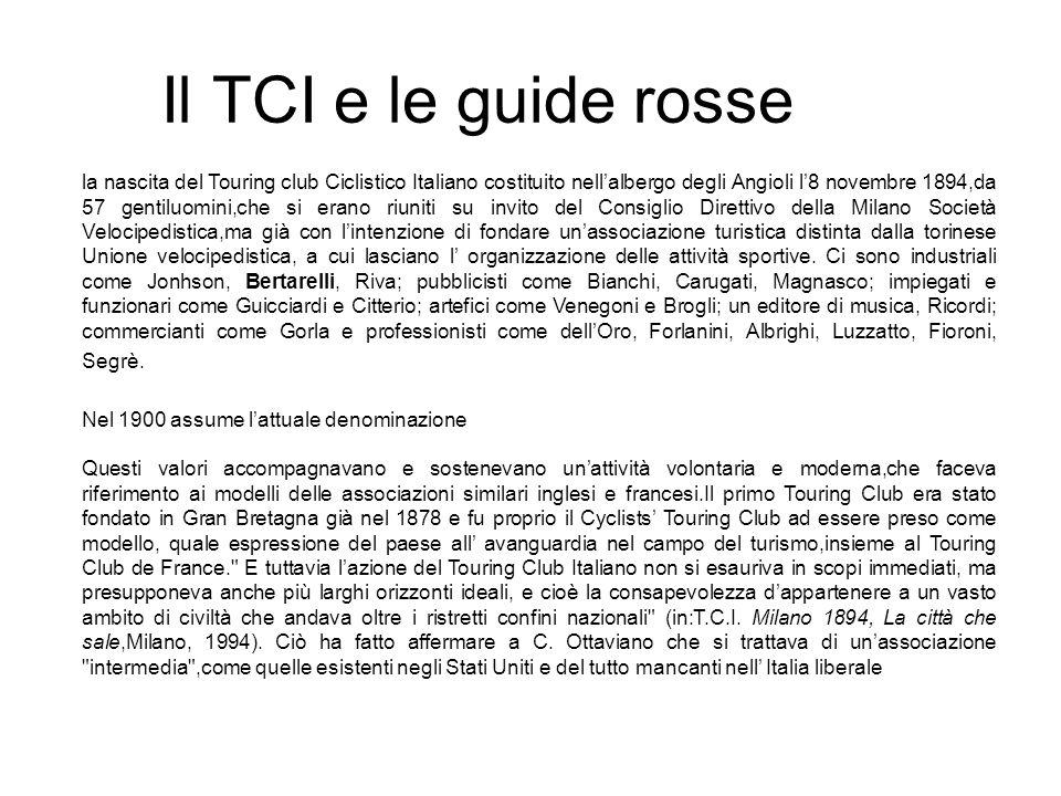 Il TCI e le guide rosse la nascita del Touring club Ciclistico Italiano costituito nellalbergo degli Angioli l8 novembre 1894,da 57 gentiluomini,che s