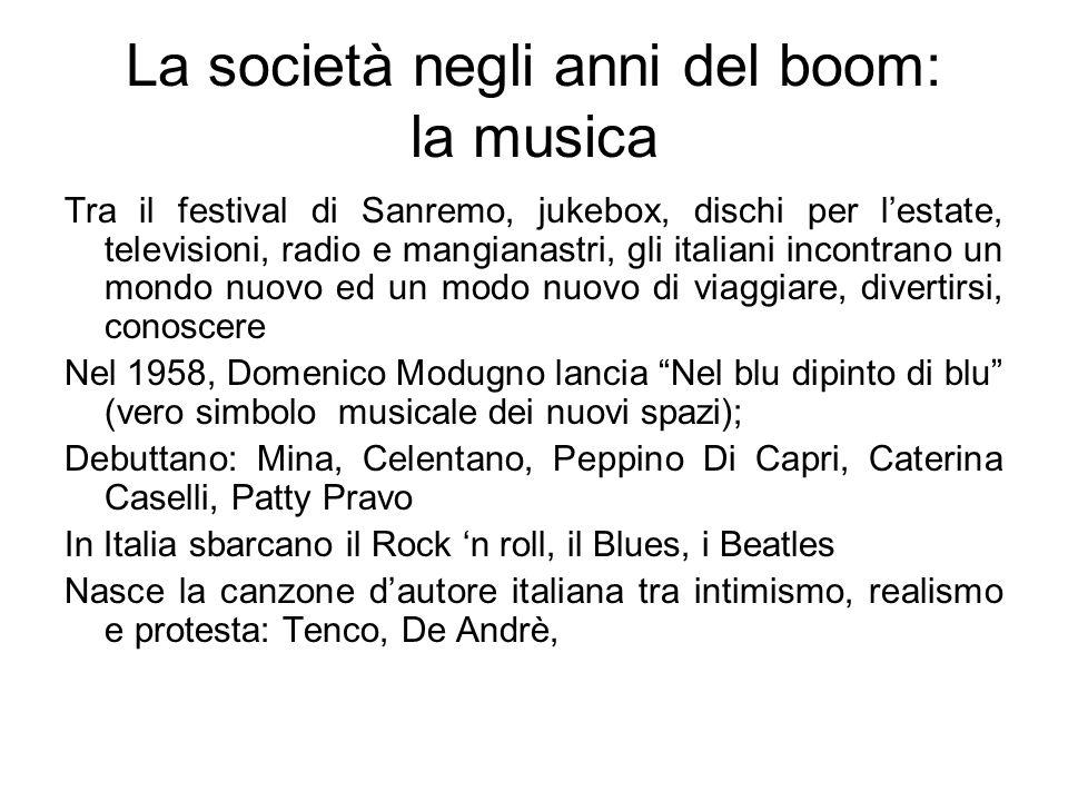 La società negli anni del boom: la musica Tra il festival di Sanremo, jukebox, dischi per lestate, televisioni, radio e mangianastri, gli italiani inc