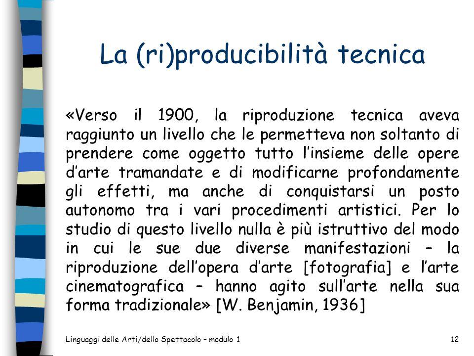 La (ri)producibilità tecnica «Verso il 1900, la riproduzione tecnica aveva raggiunto un livello che le permetteva non soltanto di prendere come oggett