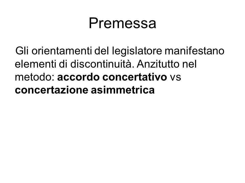 Premessa Gli orientamenti del legislatore manifestano elementi di discontinuità.