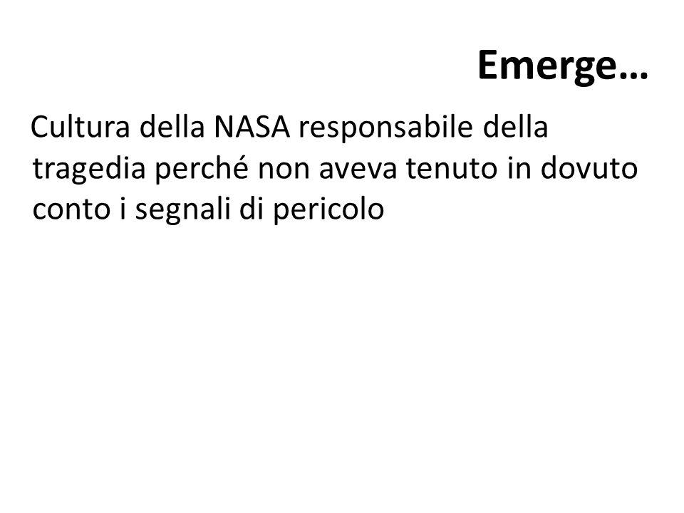 Emerge… Cultura della NASA responsabile della tragedia perché non aveva tenuto in dovuto conto i segnali di pericolo