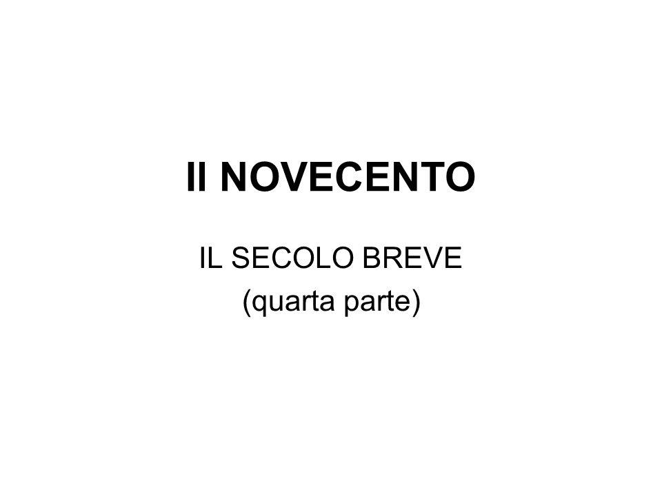Il NOVECENTO IL SECOLO BREVE (quarta parte)