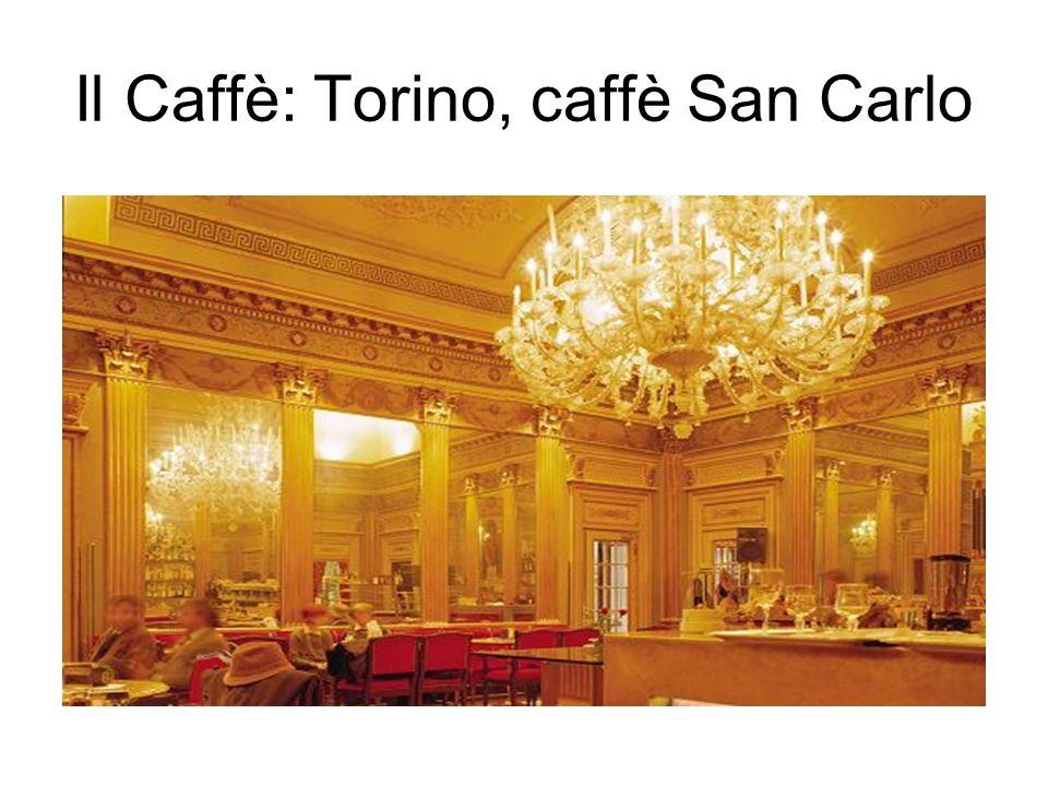 Il Caffè: Torino, caffè San Carlo