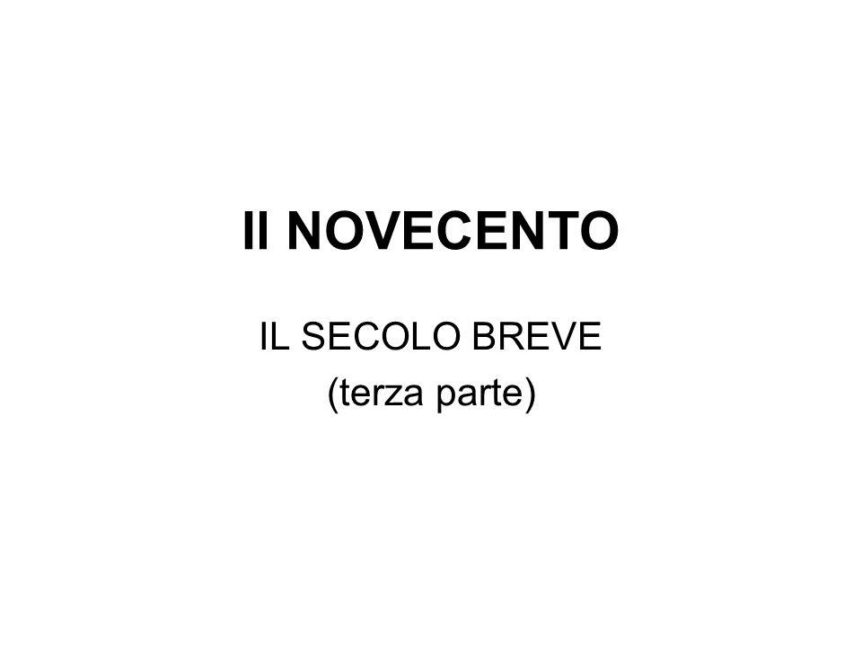 Il NOVECENTO IL SECOLO BREVE (terza parte)