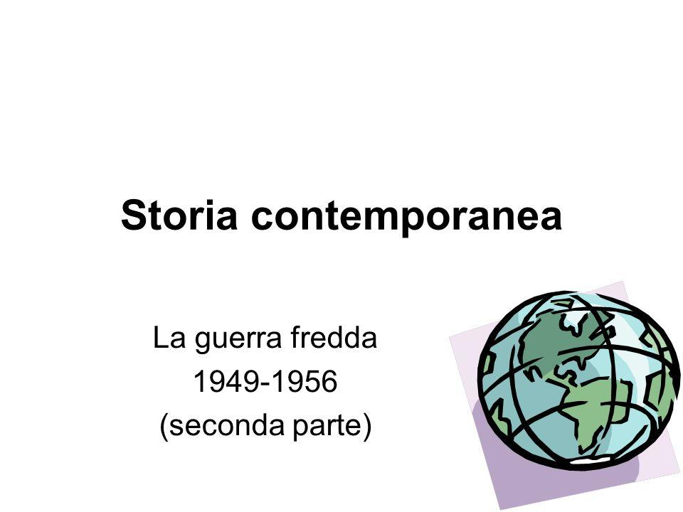 Storia contemporanea La guerra fredda 1949-1956 (seconda parte)