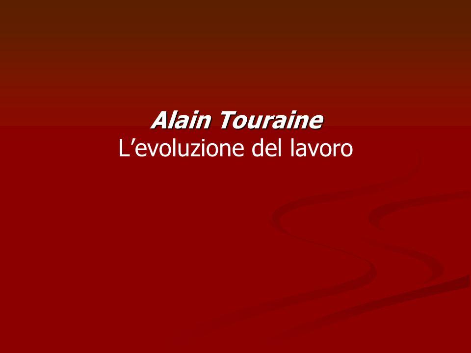 Alain Touraine Levoluzione del lavoro