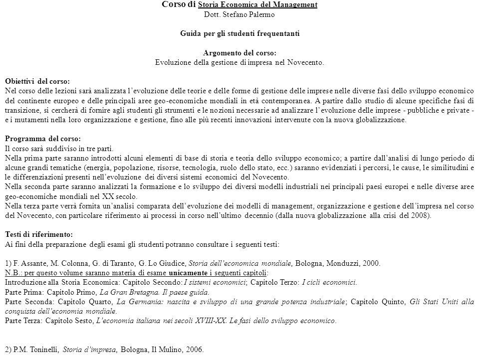 Corso di Storia Economica del Management Dott. Stefano Palermo Guida per gli studenti frequentanti Argomento del corso: Evoluzione della gestione di i