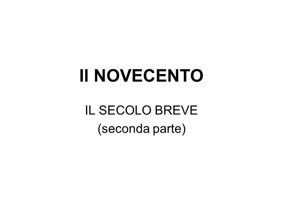 Il NOVECENTO IL SECOLO BREVE (seconda parte)