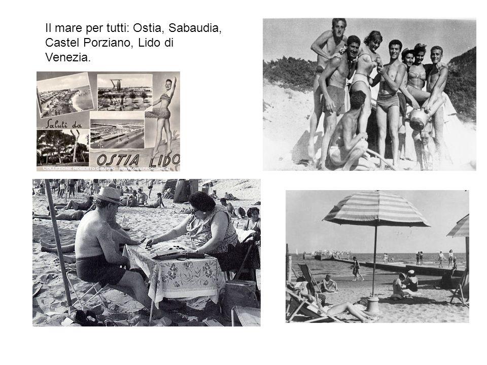 Il mare per tutti: Ostia, Sabaudia, Castel Porziano, Lido di Venezia.
