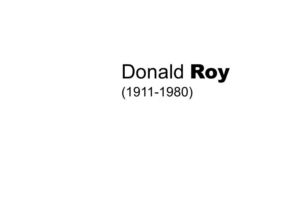 Donald Roy (1911-1980)