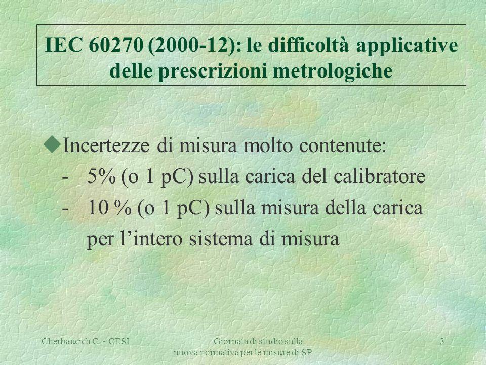 Cherbaucich C. - CESI. Giornata di studio sulla nuova normativa per le misure di SP 3 IEC 60270 (2000-12): le difficoltà applicative delle prescrizion