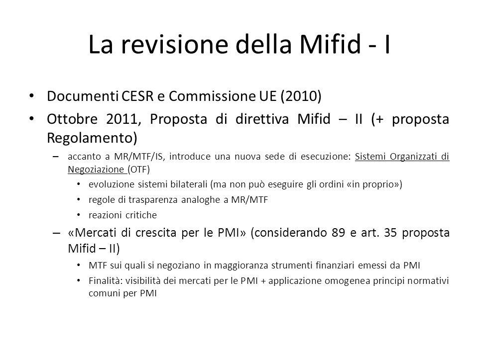 La revisione della Mifid - I Documenti CESR e Commissione UE (2010) Ottobre 2011, Proposta di direttiva Mifid – II (+ proposta Regolamento) – accanto