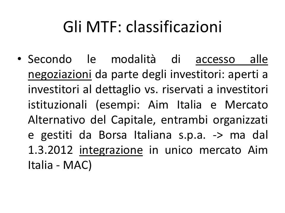 Gli MTF: classificazioni Secondo le modalità di accesso alle negoziazioni da parte degli investitori: aperti a investitori al dettaglio vs. riservati