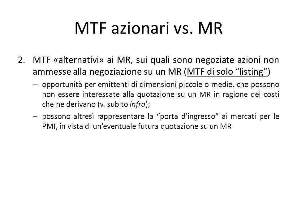 MTF azionari vs. MR 2.MTF «alternativi» ai MR, sui quali sono negoziate azioni non ammesse alla negoziazione su un MR (MTF di solo listing) – opportun