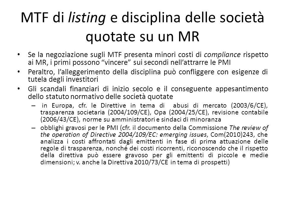 MTF di listing e disciplina delle società quotate su un MR Se la negoziazione sugli MTF presenta minori costi di compliance rispetto ai MR, i primi po