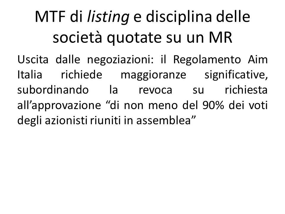 MTF di listing e disciplina delle società quotate su un MR Uscita dalle negoziazioni: il Regolamento Aim Italia richiede maggioranze significative, su