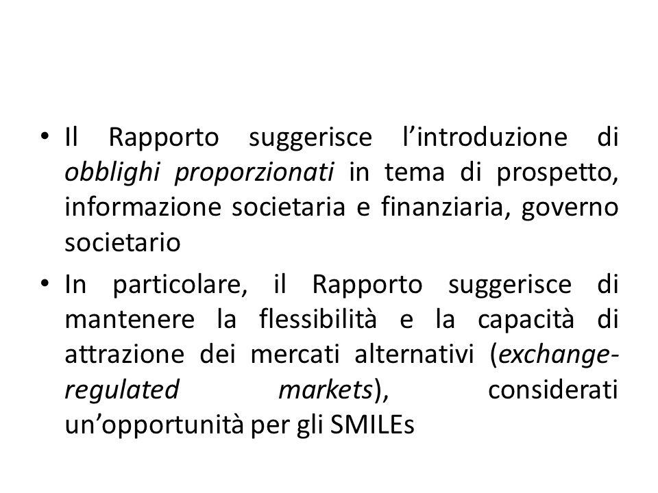Il Rapporto suggerisce lintroduzione di obblighi proporzionati in tema di prospetto, informazione societaria e finanziaria, governo societario In part
