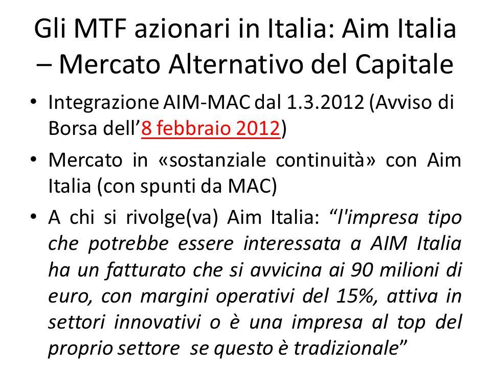 Gli MTF azionari in Italia: Aim Italia – Mercato Alternativo del Capitale Integrazione AIM-MAC dal 1.3.2012 (Avviso di Borsa dell8 febbraio 2012) Merc