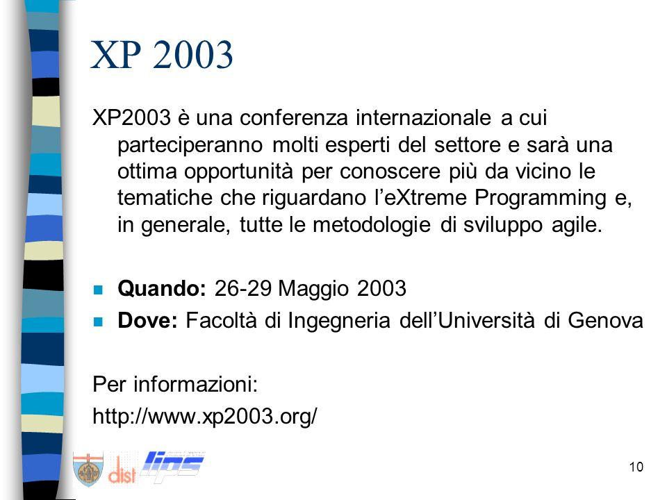 10 XP 2003 XP2003 è una conferenza internazionale a cui parteciperanno molti esperti del settore e sarà una ottima opportunità per conoscere più da vi