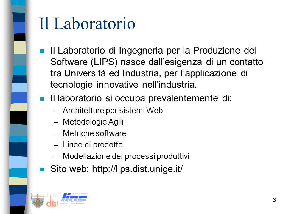 3 Il Laboratorio n Il Laboratorio di Ingegneria per la Produzione del Software (LIPS) nasce dallesigenza di un contatto tra Università ed Industria, p