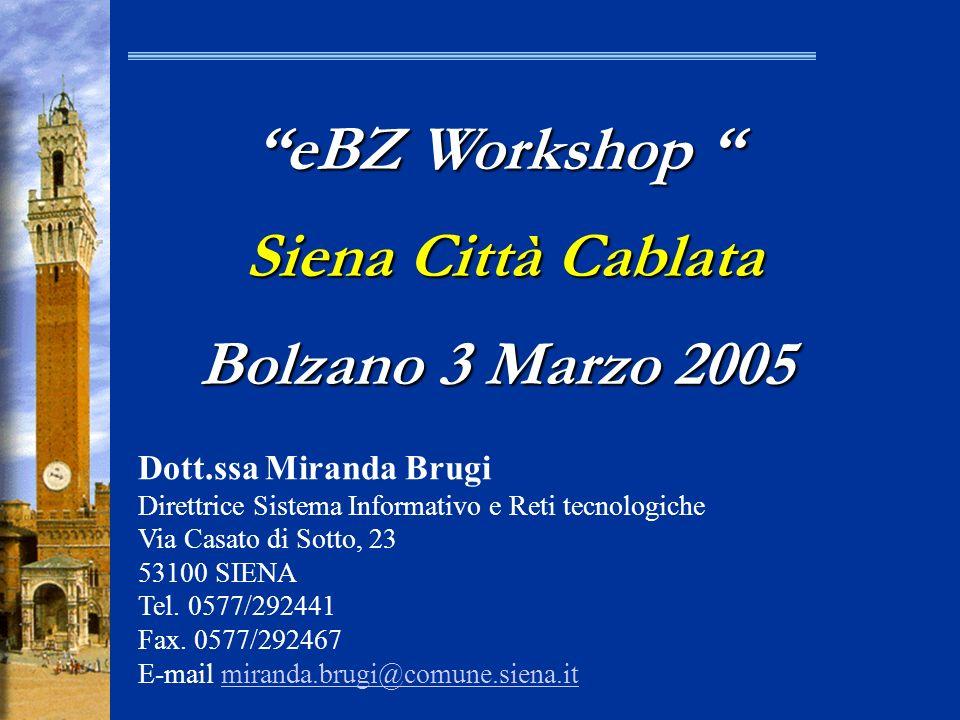 Dott.ssa Miranda Brugi Direttrice Sistema Informativo e Reti tecnologiche Via Casato di Sotto, 23 53100 SIENA Tel. 0577/292441 Fax. 0577/292467 E-mail