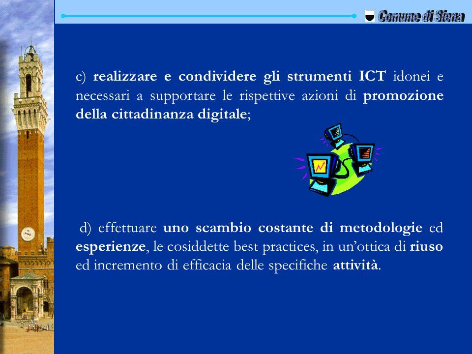 c) realizzare e condividere gli strumenti ICT idonei e necessari a supportare le rispettive azioni di promozione della cittadinanza digitale; d) effet