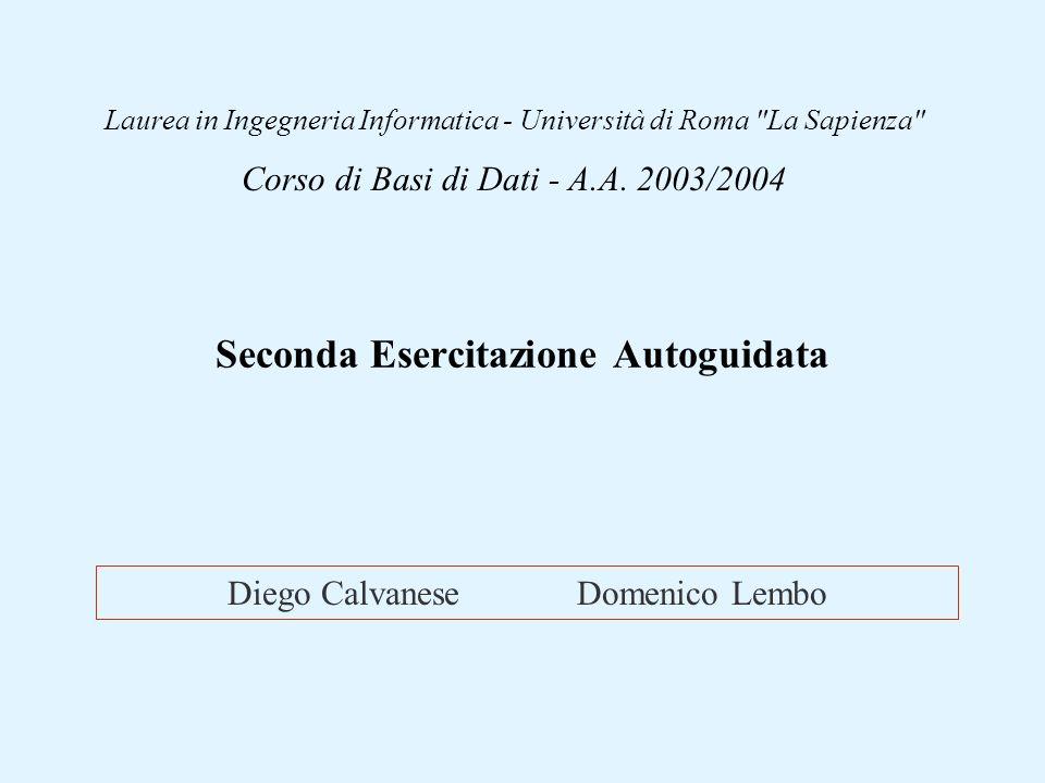 Diego Calvanese Domenico Lembo Laurea in Ingegneria Informatica - Università di Roma La Sapienza Corso di Basi di Dati - A.A.
