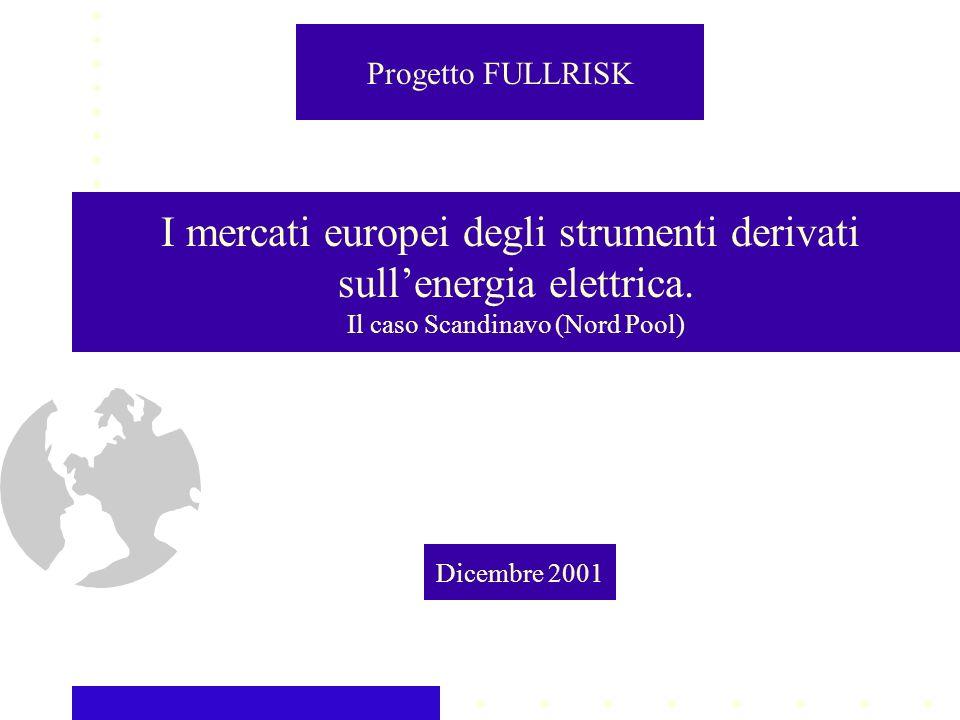 I mercati europei degli strumenti derivati sullenergia elettrica.