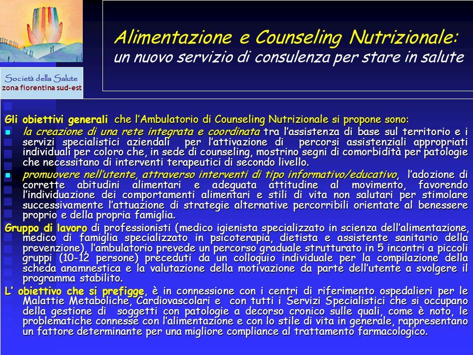 Alimentazione e Counseling Nutrizionale: un nuovo servizio di consulenza per stare in salute Societ à della Salute zona fiorentina sud-est Gli obietti