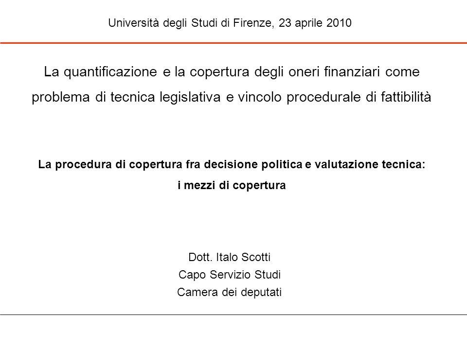 La quantificazione e la copertura degli oneri finanziari come problema di tecnica legislativa e vincolo procedurale di fattibilità La procedura di cop