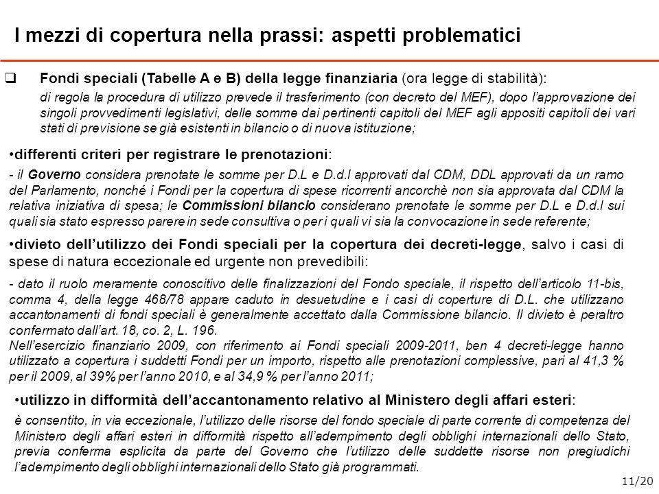 Fondi speciali (Tabelle A e B) della legge finanziaria (ora legge di stabilità): di regola la procedura di utilizzo prevede il trasferimento (con decr