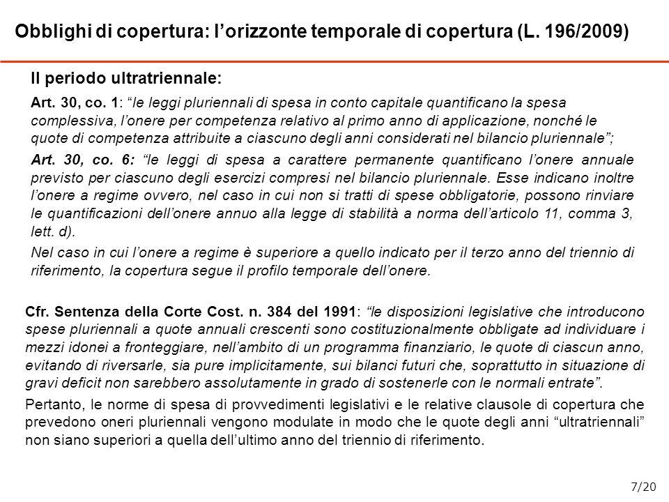 Il periodo ultratriennale: Art. 30, co. 1: le leggi pluriennali di spesa in conto capitale quantificano la spesa complessiva, lonere per competenza re