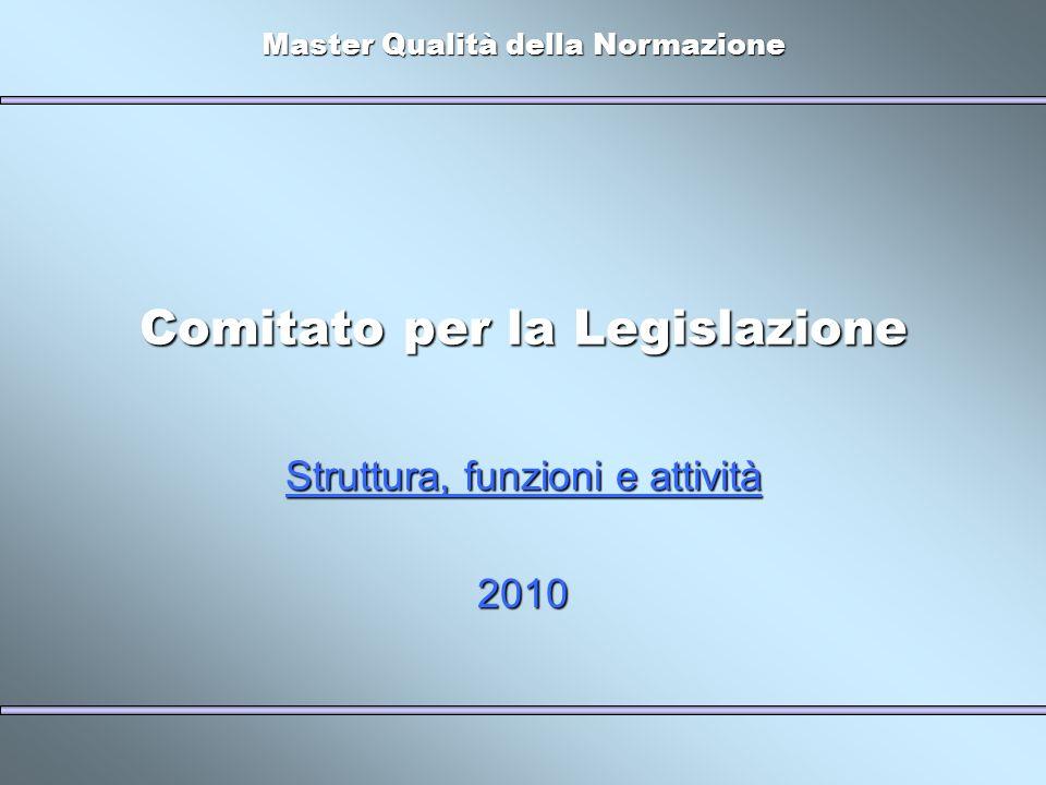 Master Qualità della Normazione Comitato per la Legislazione Struttura, funzioni e attività 2010