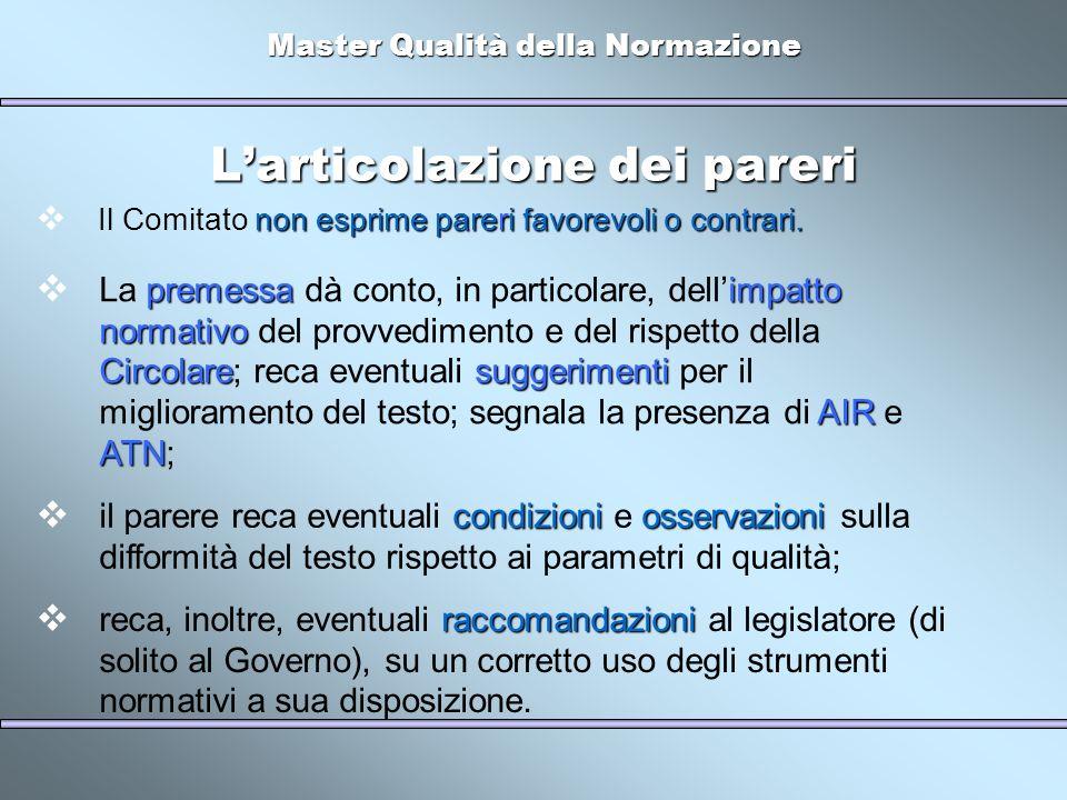 Master Qualità della Normazione Larticolazione dei pareri non esprime pareri favorevoli o contrari.