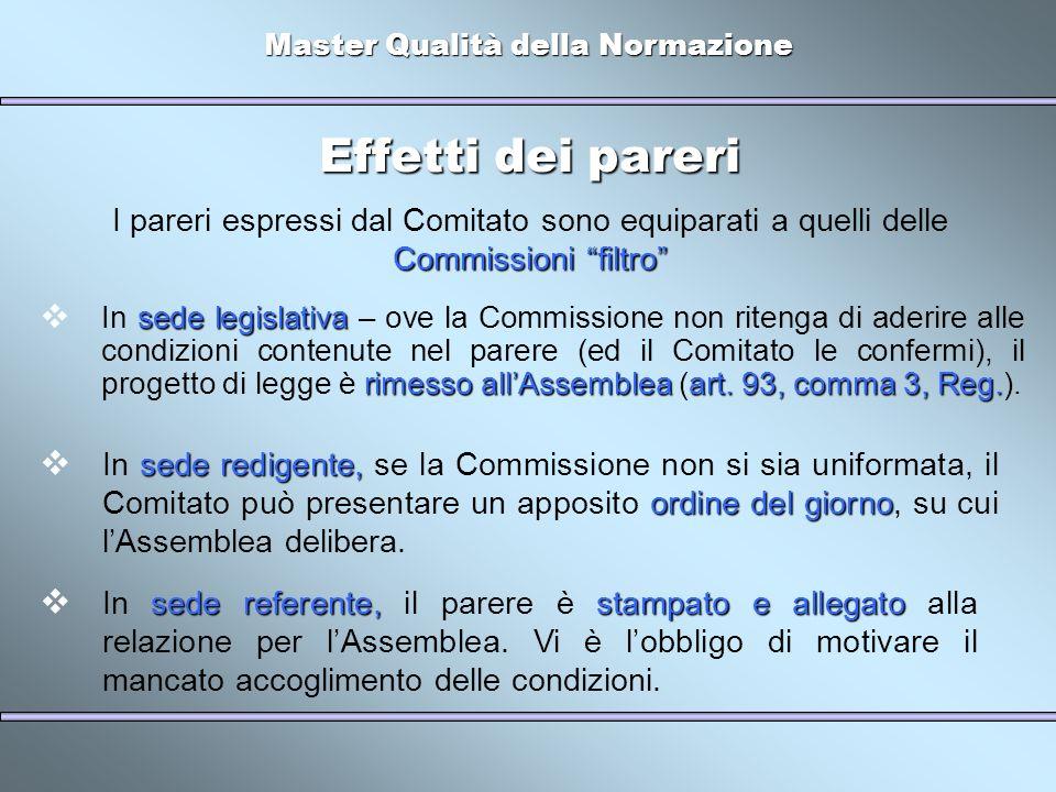 Master Qualità della Normazione Effetti dei pareri sede legislativa rimesso allAssembleaart. 93, comma 3, Reg. In sede legislativa – ove la Commission
