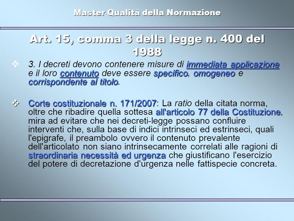 Master Qualità della Normazione Art. 15, comma 3 della legge n. 400 del 1988 immediata applicazione contenutospecificoomogeneo corrispondente al titol