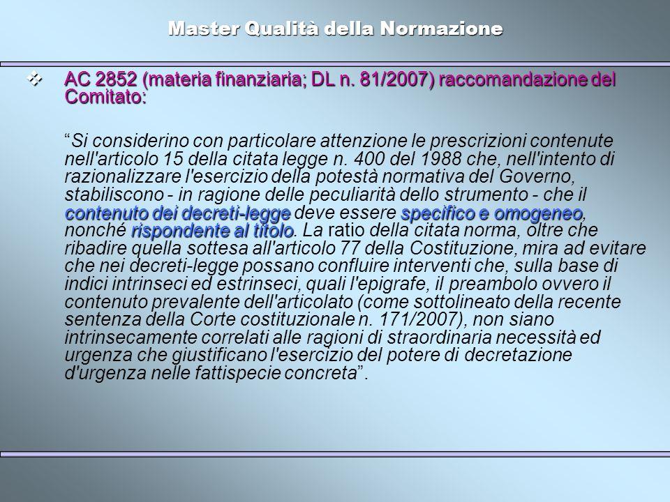 Master Qualità della Normazione AC AC 2852 (materia finanziaria; DL n. 81/2007) raccomandazione del Comitato: Si considerino con particolare attenzion