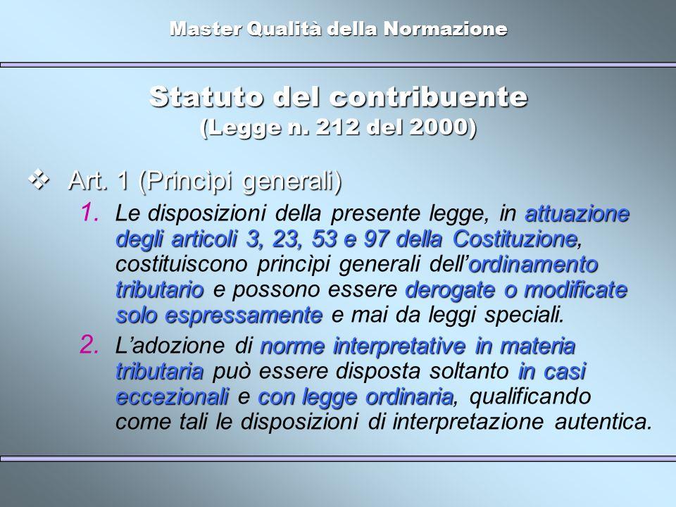 Master Qualità della Normazione Statuto del contribuente (Legge n. 212 del 2000) Art. 1 (Princìpi generali) Art. 1 (Princìpi generali) attuazione degl