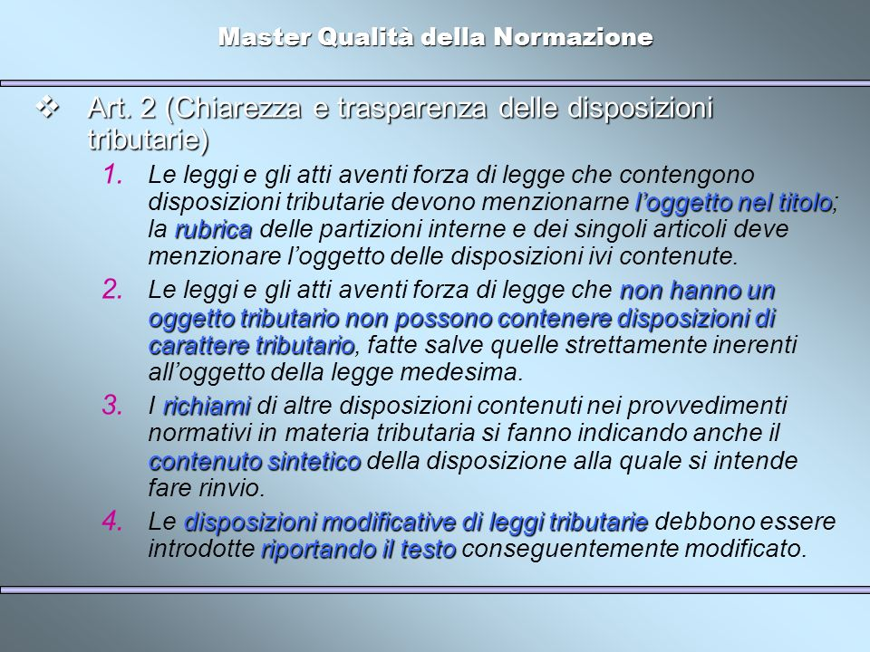 Master Qualità della Normazione Art.2 (Chiarezza e trasparenza delle disposizioni tributarie) Art.