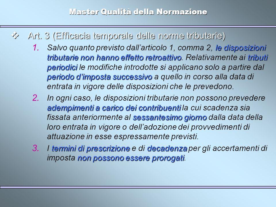 Master Qualità della Normazione Art. 3 (Efficacia temporale delle norme tributarie) Art. 3 (Efficacia temporale delle norme tributarie) le disposizion