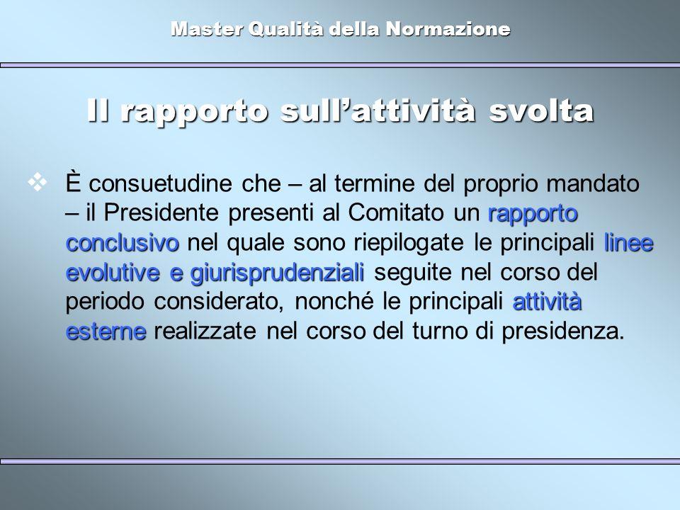 Master Qualità della Normazione Il rapporto sullattività svolta rapporto conclusivolinee evolutive e giurisprudenziali attività esterne È consuetudine