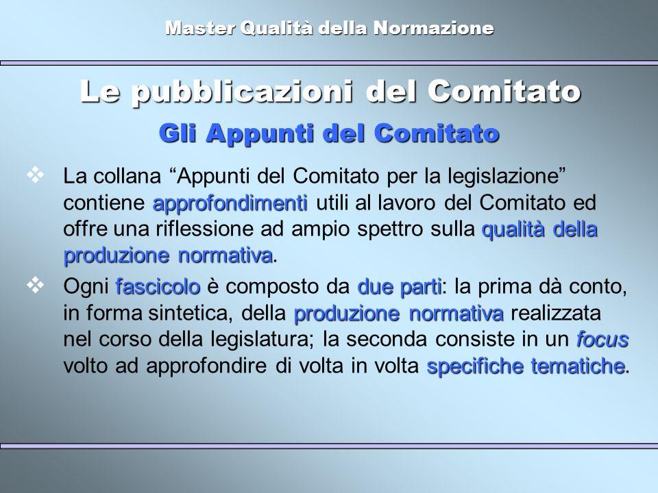 Master Qualità della Normazione Le pubblicazioni del Comitato approfondimenti qualità della produzione normativa La collana Appunti del Comitato per l