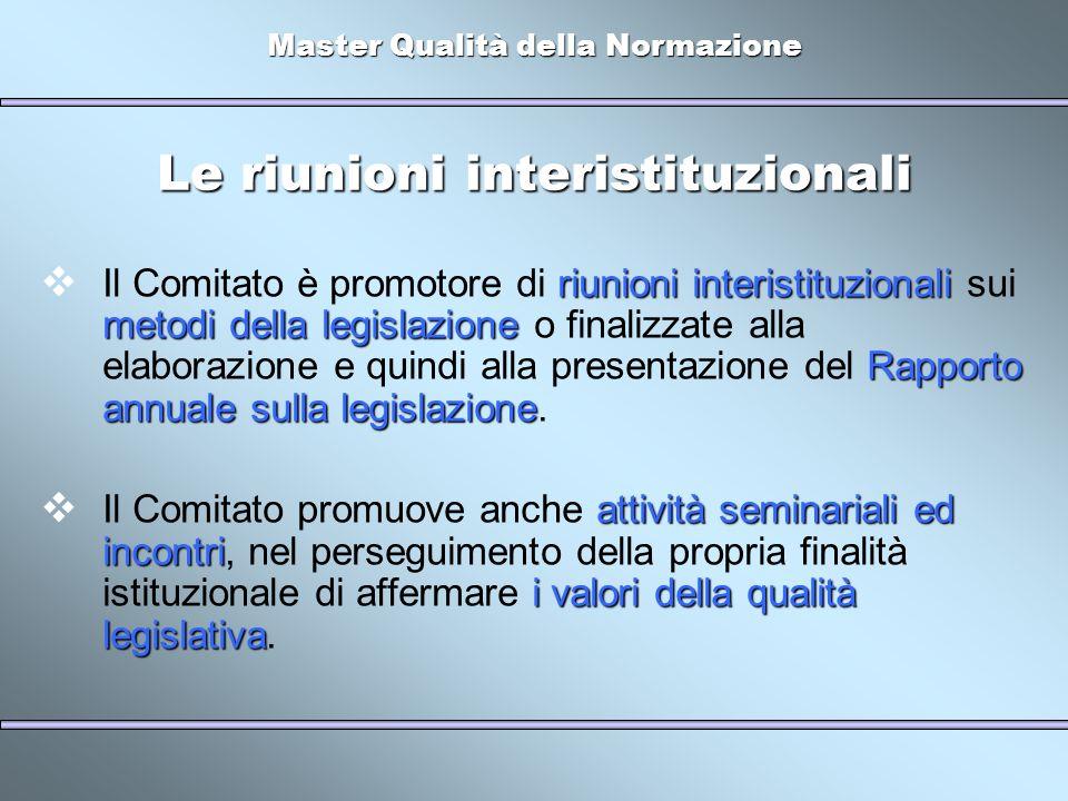 Master Qualità della Normazione Le riunioni interistituzionali riunioni interistituzionali metodi della legislazione Rapporto annuale sulla legislazio
