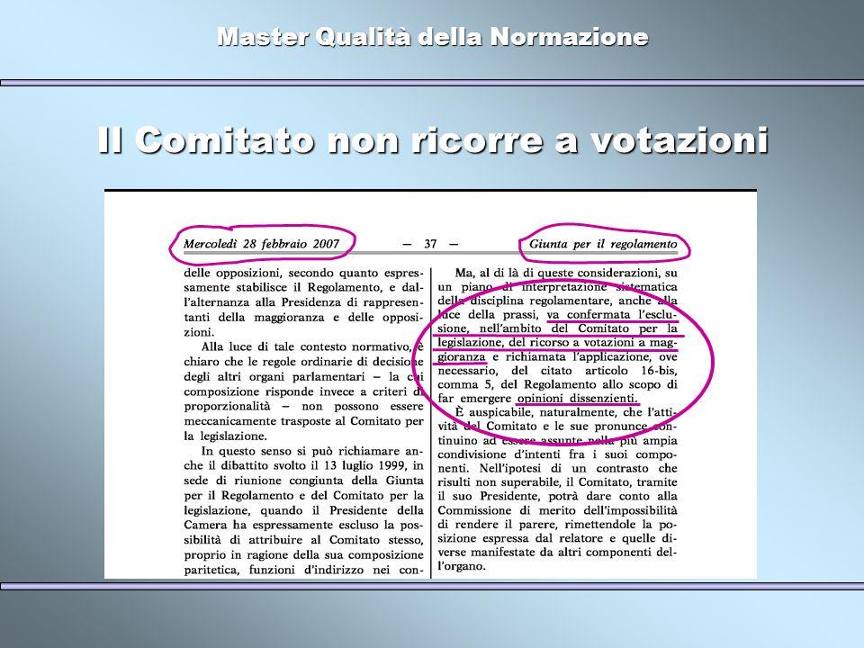 Master Qualità della Normazione Il Comitato non ricorre a votazioni